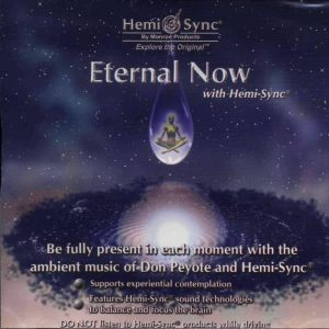 Eternal Now with Hemi-Sync® (Momentul etern cu Hemi-Sync®)